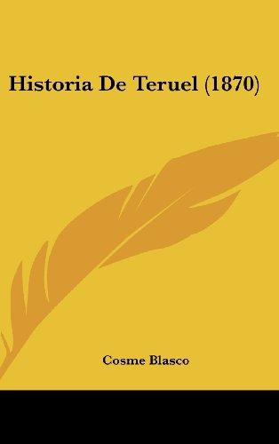 9781160512947: Historia De Teruel (1870) (Spanish Edition)