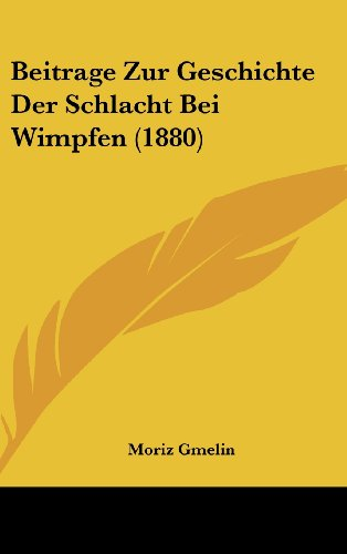 9781160515580: Beitrage Zur Geschichte Der Schlacht Bei Wimpfen (1880) (German Edition)