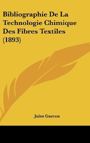 9781160515597: Bibliographie de La Technologie Chimique Des Fibres Textiles (1893)
