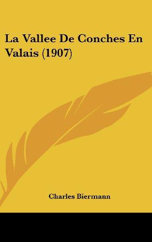 9781160517362: La Vallee De Conches En Valais (1907) (French Edition)