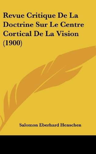 9781160524629: Revue Critique De La Doctrine Sur Le Centre Cortical De La Vision (1900) (French Edition)