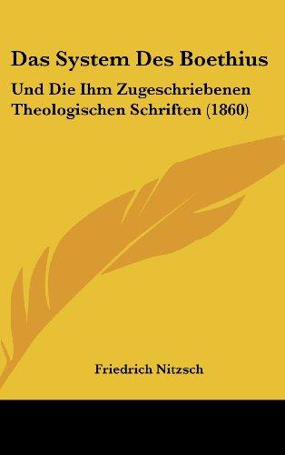9781160525060: Das System Des Boethius: Und Die Ihm Zugeschriebenen Theologischen Schriften (1860) (German Edition)