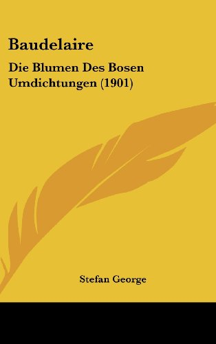 9781160526937: Baudelaire: Die Blumen Des Bosen Umdichtungen (1901) (German Edition)