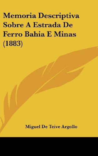 9781160527316: Memoria Descriptiva Sobre A Estrada De Ferro Bahia E Minas (1883) (English and Portuguese Edition)