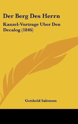 9781160528047: Der Berg Des Herrn: Kanzel-Vortrage Uber Den Decalog (1846) (German Edition)