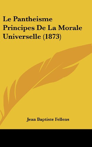 9781160528573: Le Pantheisme Principes De La Morale Universelle (1873) (French Edition)