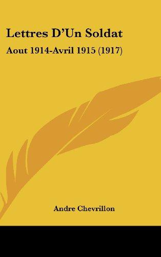 9781160528603: Lettres D'Un Soldat: Aout 1914-Avril 1915 (1917) (French Edition)