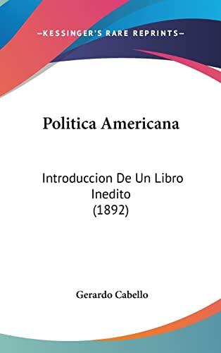 9781160530019: Politica Americana: Introduccion de Un Libro Inedito (1892)