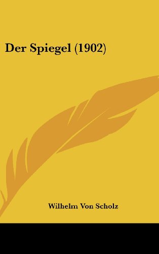 9781160530873: Der Spiegel (1902) (German Edition)