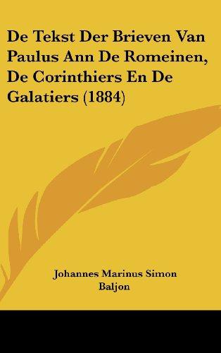 9781160533447: De Tekst Der Brieven Van Paulus Ann De Romeinen, De Corinthiers En De Galatiers (1884) (Chinese Edition)