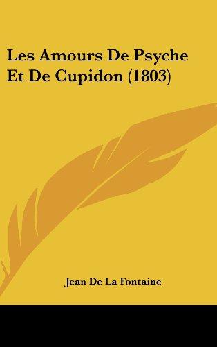 9781160535144: Les Amours de Psyche Et de Cupidon (1803)
