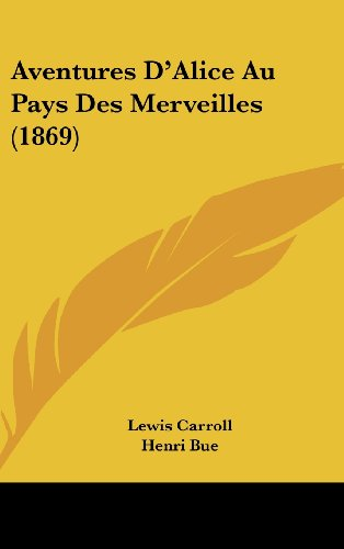 9781160535748: Aventures D'Alice Au Pays Des Merveilles (1869) (French Edition)
