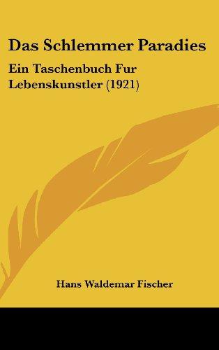 9781160535960: Das Schlemmer Paradies: Ein Taschenbuch Fur Lebenskunstler (1921)
