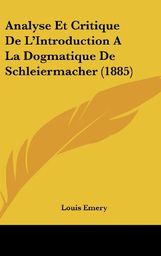 9781160537162: Analyse Et Critique de L'Introduction a la Dogmatique de Schleiermacher (1885)