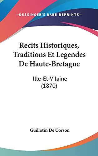 9781160539746: Recits Historiques, Traditions Et Legendes De Haute-Bretagne: Ille-Et-Vilaine (1870) (French Edition)