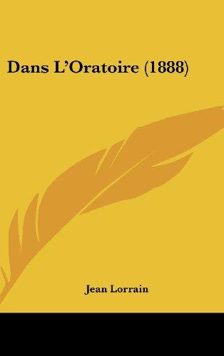 9781160546744: Dans L'Oratoire (1888) (French Edition)