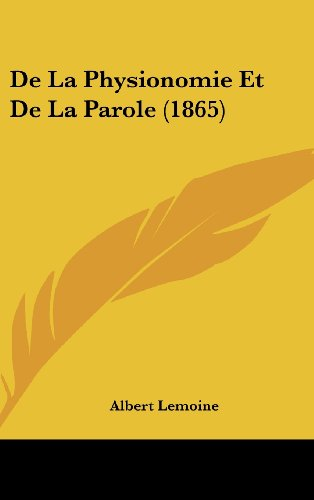 9781160546911: De La Physionomie Et De La Parole (1865) (French Edition)