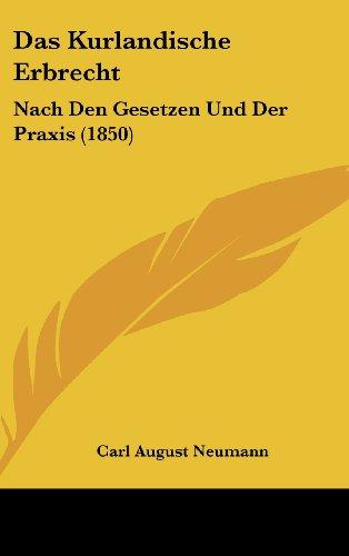 9781160548052: Das Kurlandische Erbrecht: Nach Den Gesetzen Und Der Praxis (1850) (German Edition)