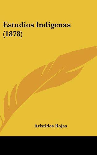 9781160552035: Estudios Indigenas (1878) (Spanish Edition)