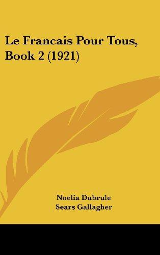 9781160552202: Le Francais Pour Tous, Book 2 (1921) (French Edition)
