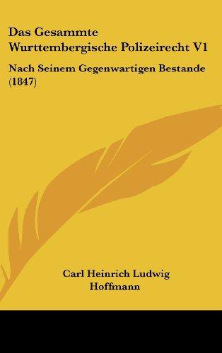 9781160552776: Das Gesammte Wurttembergische Polizeirecht V1: Nach Seinem Gegenwartigen Bestande (1847)