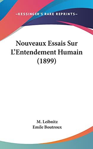 9781160553490: Nouveaux Essais Sur L'Entendement Humain (1899)
