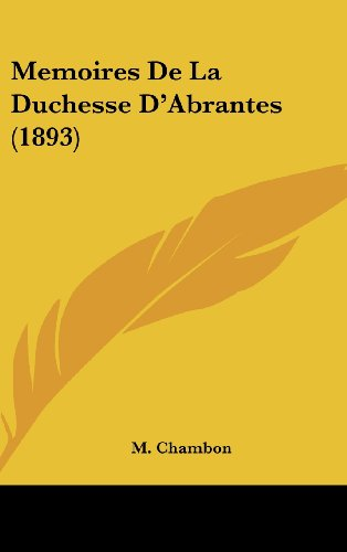 9781160554657: Memoires de La Duchesse D'Abrantes (1893)