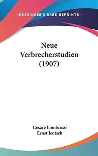9781160554725: Neue Verbrecherstudien (1907) (German Edition)
