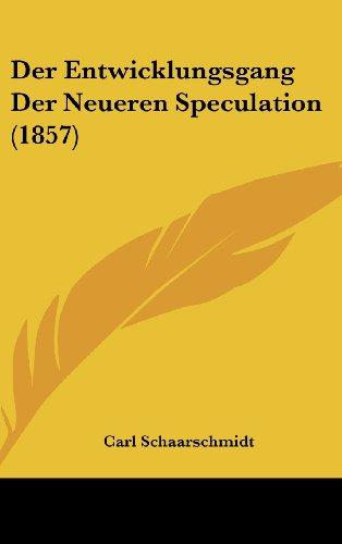 9781160555555: Der Entwicklungsgang Der Neueren Speculation (1857) (German Edition)