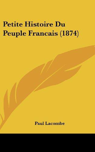 9781160556194: Petite Histoire Du Peuple Francais (1874)