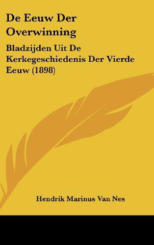 9781160557900: De Eeuw Der Overwinning: Bladzijden Uit De Kerkegeschiedenis Der Vierde Eeuw (1898) (Chinese Edition)