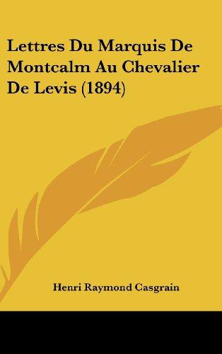 9781160558709: Lettres Du Marquis De Montcalm Au Chevalier De Levis (1894) (French Edition)