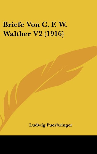 9781160559355: Briefe Von C. F. W. Walther V2 (1916) (German Edition)