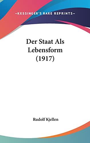 9781160560412: Der Staat ALS Lebensform (1917)