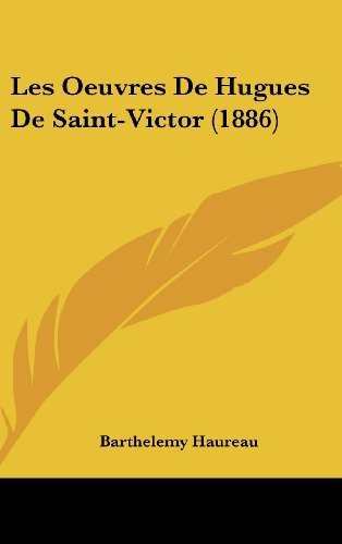 9781160560733: Les Oeuvres de Hugues de Saint-Victor (1886)
