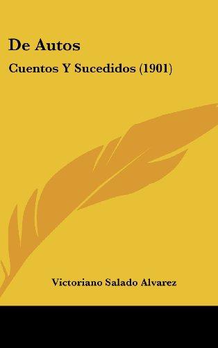 9781160562614: de Autos: Cuentos y Sucedidos (1901)