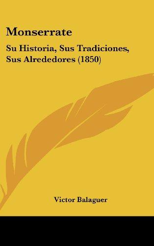 9781160564403: Monserrate: Su Historia, Sus Tradiciones, Sus Alrededores (1850)