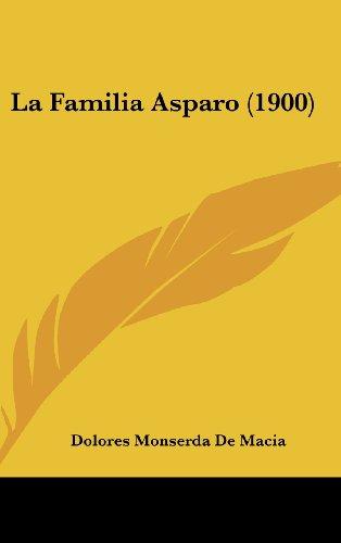 9781160566469: La Familia Asparo (1900)