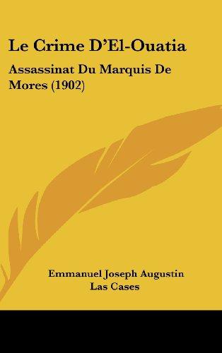 9781160566520: Le Crime D'El-Ouatia: Assassinat Du Marquis de Mores (1902)