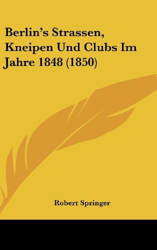 9781160566988: Berlin's Strassen, Kneipen Und Clubs Im Jahre 1848 (1850) (German Edition)