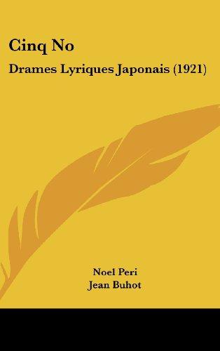 9781160568173: Cinq No: Drames Lyriques Japonais (1921) (French Edition)