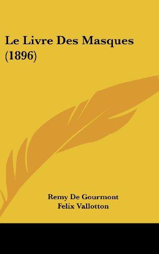 9781160568944: Le Livre Des Masques (1896) (French Edition)