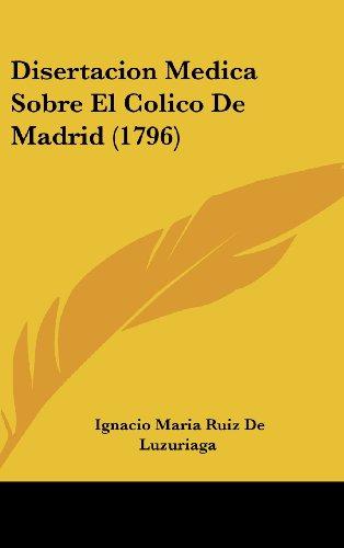 9781160571975: Disertacion Medica Sobre El Colico de Madrid (1796)