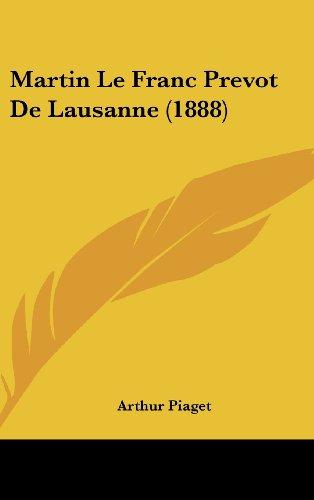 9781160573559: Martin Le Franc Prevot de Lausanne (1888)