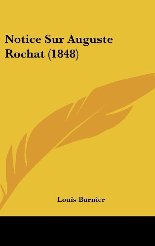 9781160573603: Notice Sur Auguste Rochat (1848) (French Edition)
