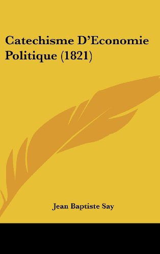 9781160574204: Catechisme D'Economie Politique (1821) (French Edition)