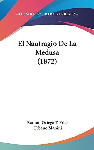 9781160574327: El Naufragio de La Medusa (1872)