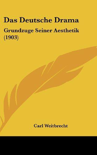 9781160575195: Das Deutsche Drama: Grundzuge Seiner Aesthetik (1903) (German Edition)
