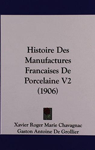 9781160575492: Histoire Des Manufactures Francaises de Porcelaine V2 (1906)