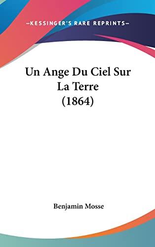 9781160575973: Un Ange Du Ciel Sur La Terre (1864) (French Edition)
